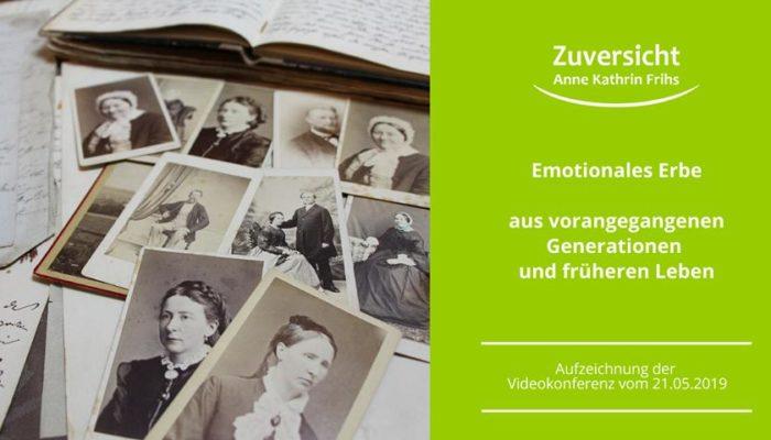 Hier kannst Du die Aufzeichnung der Videokonferenz zum Thema Emotionales Erbe kaufen